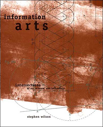 9780262731584: Information Arts: Intersections of Art, Science, and Technology (Leonardo Book Series)