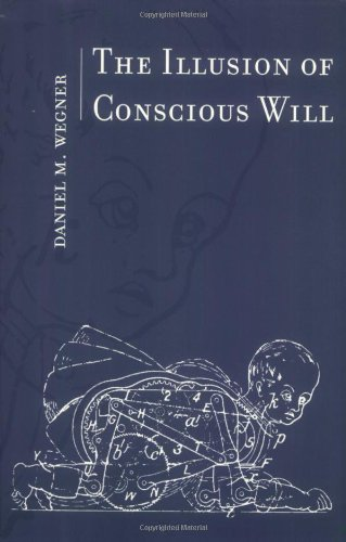 9780262731621: The Illusion of Conscious Will (MIT Press)