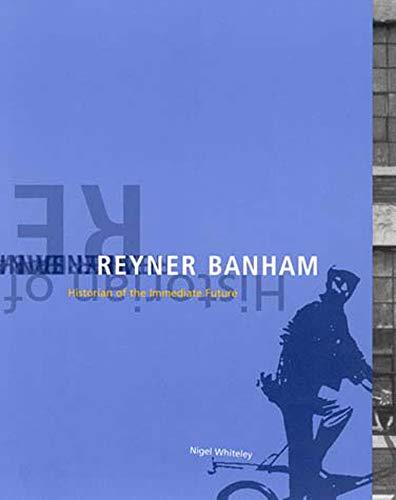 9780262731652: Reyner Banham: Historian of the Immediate Future