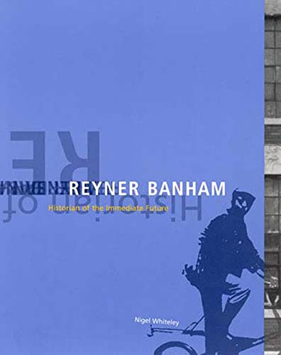 9780262731652: Reyner Banham: Historian of the Immediate Future