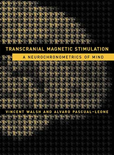 9780262731744: Transcranial Magnetic Stimulation: A Neurochronometrics of Mind (MIT Press)