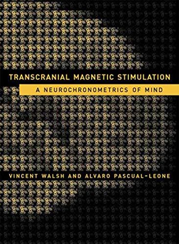9780262731744: Transcranial Magnetic Stimulation: A Neurochronometrics of Mind (MIT Press)