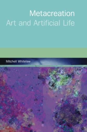 9780262731768: Metacreation: Art and Artificial Life (MIT Press)