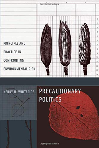 9780262731799: Precautionary Politics: Principle and Practice in Confronting Environmental Risk (Urban and Industrial Environments)
