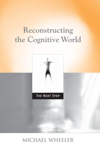 9780262731829: Reconstructing the Cognitive World: The Next Step (Bradford Books)