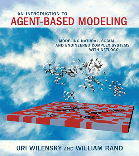 9780262731898: An Introduction to Agent-Based Modeling: Modeling Natural, Social, and Engineered Complex Systems with NetLogo (MIT Press)