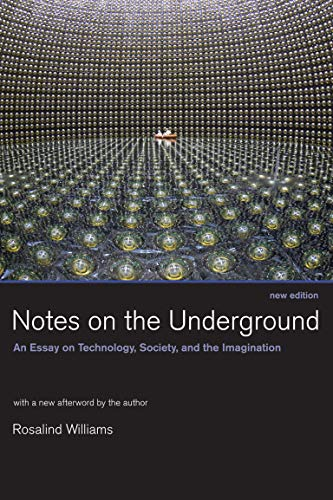 9780262731904: Notes on the Underground: An Essay on Technology, Society, and the Imagination (MIT Press)