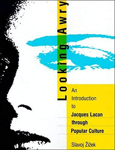 9780262740159: Looking Awry: An Introduction to Jacques Lacan through Popular Culture (October Books)
