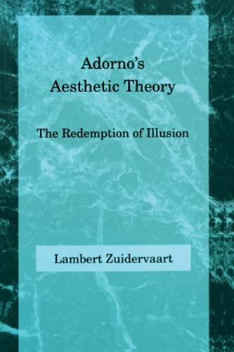 9780262740166: Adorno's Aesthetic Theory - The Redemption of Illusion (Paper)