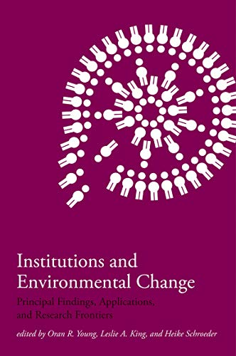 9780262740333: Institutions and Environmental Change: Principal Findings, Applications, and Research Frontiers (The MIT Press)