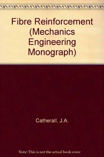 Fibre Reinforcement (M & B Monograph ME/16): Catherall, J. A.