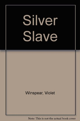 Silver Slave (9780263051582) by Violet Winspear