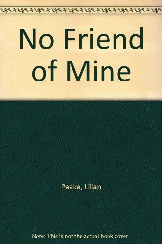 No Friend of Mine: Peake, Lilian