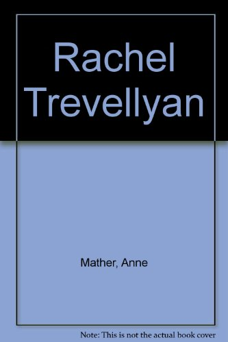 Rachel Trevellyan (0263055701) by Mather, Anne