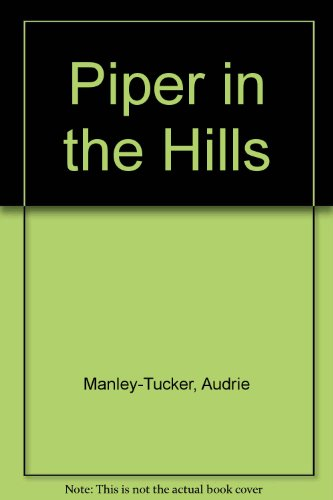 9780263056136: Piper in the Hills