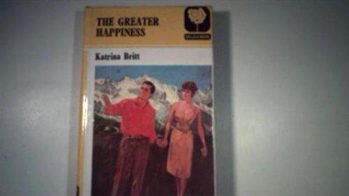 The Greater Happiness: Britt, Katrina