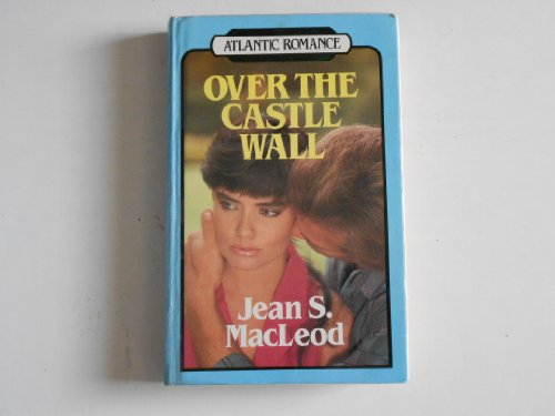 Over the Castle Wall: MacLeod, Jean S.