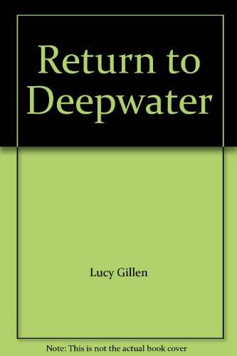 Return to Deepwater.: Lucy Gillen.