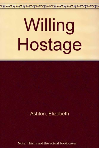 9780263058031: The Willing Hostage