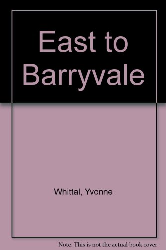 9780263058987: East to Barryvale