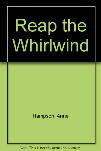 Reap the Whirlwind: Anne Hampson