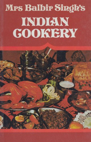 Indian Cookery: Singh, Mrs. Balbir