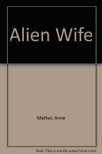 9780263090857: Alien Wife