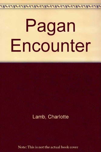 Pagan Encounter (0263094154) by Lamb, Charlotte