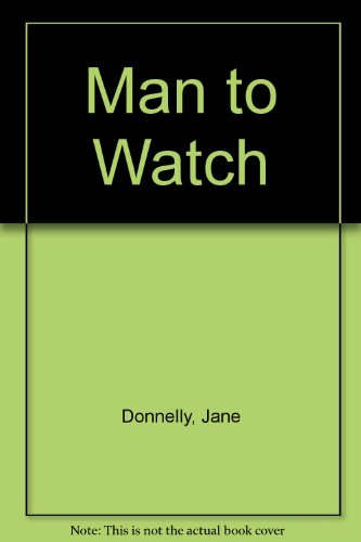 9780263095555: Man to Watch
