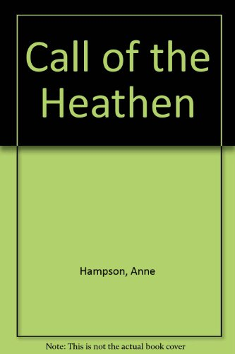Call of the Heathen: Hampson, Anne