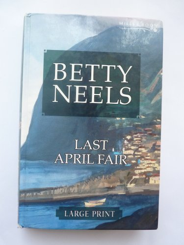 LAST APRIL FAIR.: Neels, Betty.