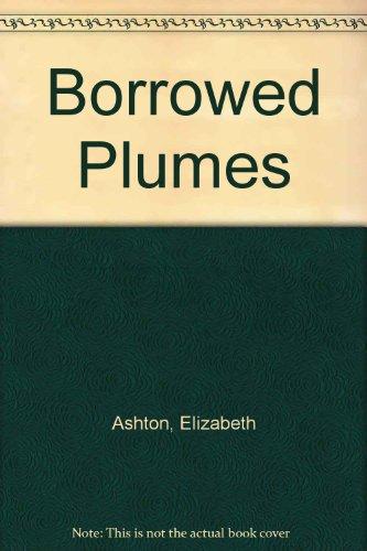 Borrowed Plumes: Ashton, Elizabeth
