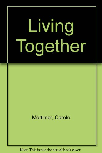 Living Together (0263097900) by Carole Mortimer