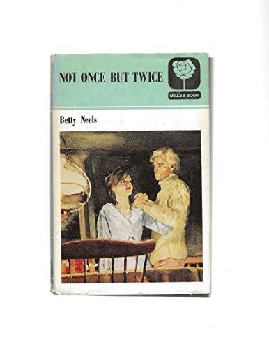 Not Once But Twice (9780263098228) by Betty Neels