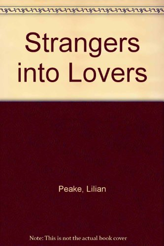 9780263098617: Strangers into Lovers