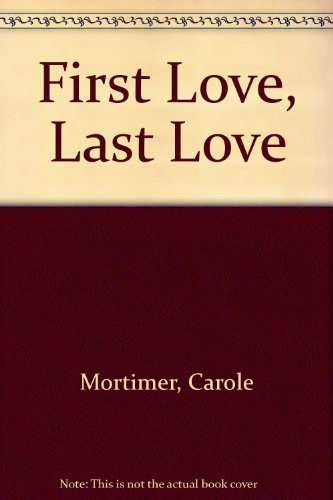 9780263099249: First Love, Last Love