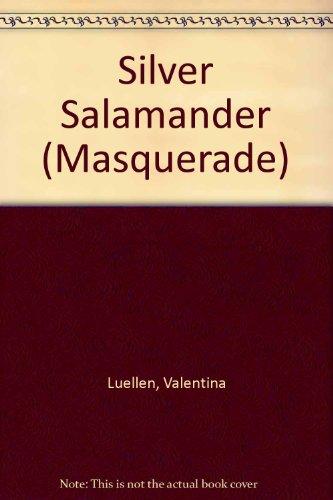 Silver Salamander (Masquerade) (0263101304) by Valentina Luellen