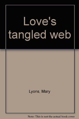 Love's tangled web: Lyons, Mary