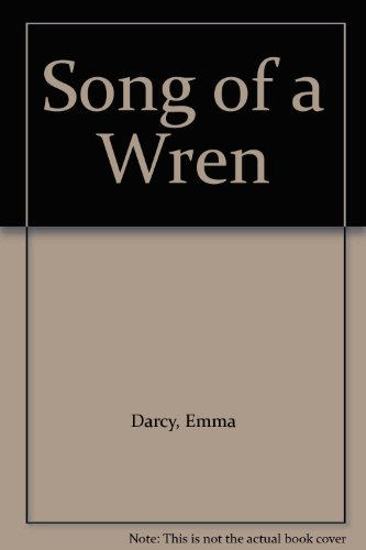 Song of a Wren (0263108597) by Emma Darcy