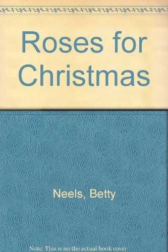 Roses for Christmas (026310964X) by Betty Neels