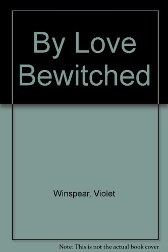 9780263111200: By Love Bewitched