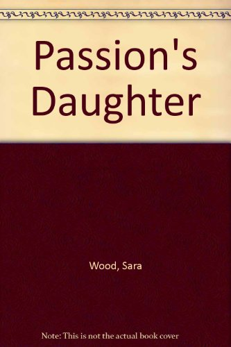 9780263112108: Passion's Daughter