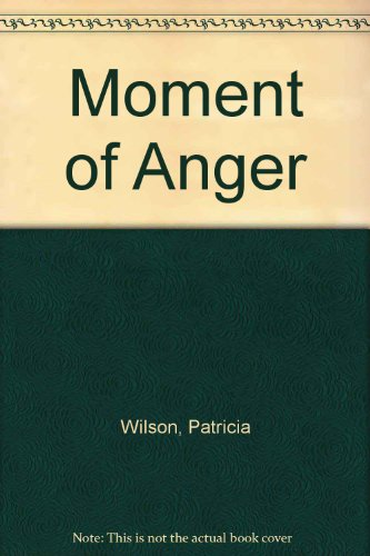9780263114997: Moment of Anger