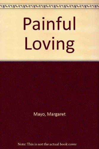 9780263115543: Painful Loving