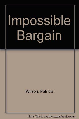 9780263116182: Impossible Bargain