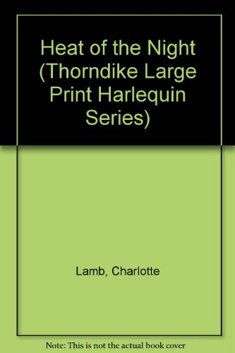 9780263117653: Heat of the Night (Thorndike Large Print Harlequin Series)