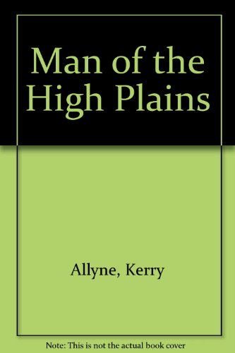 9780263118810: Man of the High Plains