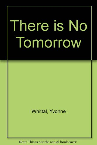 There is No Tomorrow (Harlequin Large Print (Unnumbered Hardcover))