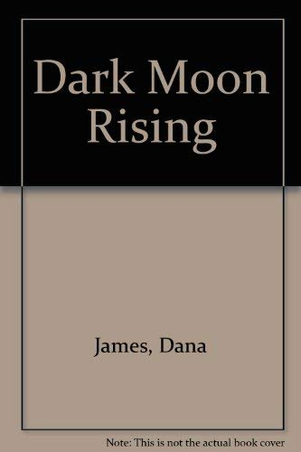 Dark Moon Rising: James, Dana