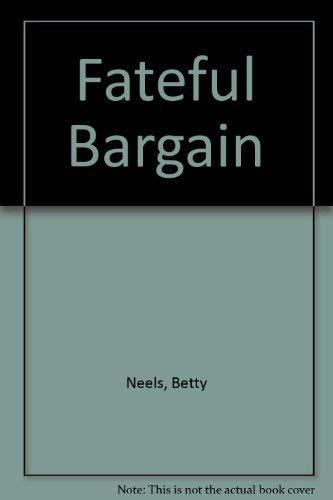 Fateful Bargain: Betty Neels